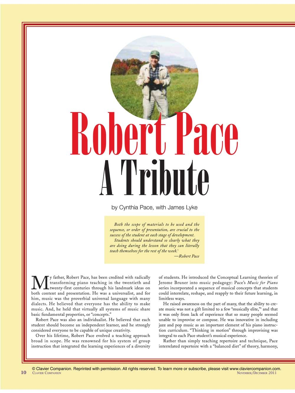 Tribute to Robert Pace, By Cynthia Pace With Reminiscences By Jim Lyke, Nov/Dec Clavier Companion Magazine, 2011.